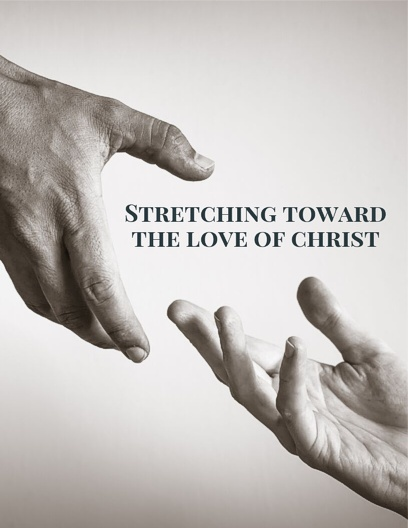 Stretching Toward The Love of Christ